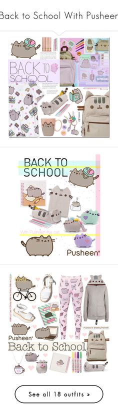 """""""Back to School With Pusheen"""" by polyvore-editorial ❤ liked on Polyvore featuring PVxPusheen, Pusheen, claire's, Bando, contestentry, Paloma Barceló, Gund, Dot & Bo, Lowie and Vans"""