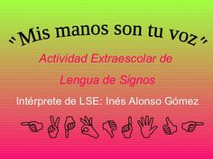 actividad-extraescolar-de-lengua-de-signos-5528689 by ampaeliscognita via Slideshare