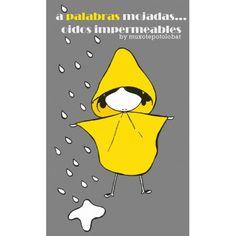 """A palabras mojadas"" ♡ Teresa Restegui http://www.pinterest.com/teretegui/ ♡"