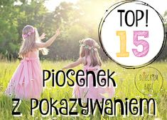 Dzieckiem bądź: TOP 15 piosenek do pokazywania Infant Activities, Preschool Activities, Kids Songs, Business For Kids, Music Education, Kids And Parenting, Kids Playing, Montessori, Kindergarten