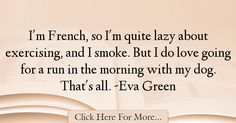 Eva Green Quotes About Morning - 48694