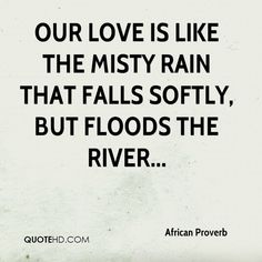 292 best african proverbs and sayings images on pinterest african proverb quotes our love is like the misty rain that falls softly but floods the river altavistaventures Images