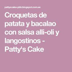 Croquetas de patata y bacalao con salsa alli-oli y langostinos - Patty's Cake