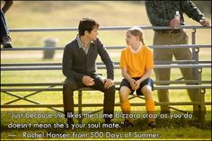 just because she likes the same bizzaro crap as you do doesnt mean shes your soulmate - 500 days of summer. I love this movie