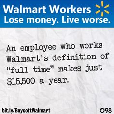Don't do business with Walmart.  Do business with companies that respect their WORKERS AND THE AMERICAN ECONOMY.