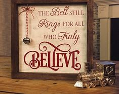 christmas signs The Polar Express Bell Believe Sign Noel Christmas, Christmas Balls, Homemade Christmas, Rustic Christmas, Winter Christmas, Christmas Wreaths, Christmas Decorations, Christmas Ornaments, Christmas Shadow Boxes