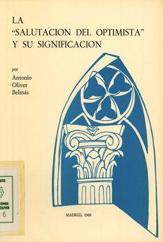 """""""La """"Salutación del optimista"""" y su significación"""", Madrid, Cátedra especial """"Rubén Darío"""", 1968 (Entre la Catedral y las ruinas paganas)."""