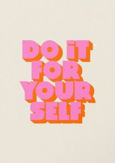 note to self, from self. do it for your self. The Words, Positive Quotes, Motivational Quotes, Inspirational Quotes, Yoga Quotes, Uplifting Quotes, Positive Thoughts, Motivation Letter, Quotes Motivation