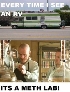 """This happened with Mason yesterday. We were trying to figure out why a Budget truck has been out front off and on for like 2 weeks without seeing anyone moving. Mason says """"I bet it's a meth lab or something."""" I go, """"Babe, you watch too much Breaking Bad."""""""
