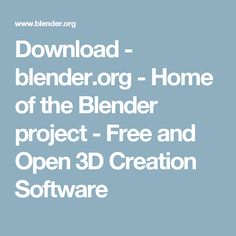 Download - blender.org - Home of the Blender project - Free and Open 3D Creation Software