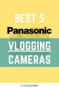 Here you'll find the best Panasonic vlogging cameras for YouTube. You'll find the best mirrorless, compact and DSLR cameras from one of the best camera brands.