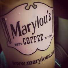 Marylou's coffee.... Best coffee ever