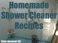 Several homemade shower cleaner recipes, including recipes for cleaning glass shower doors naturally {on Stain Removal 101}