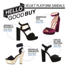 """""""Hello Good Buy: Velvet Platform Sandals"""" by polyvore-editorial ❤ liked on Polyvore featuring Nicholas Kirkwood, Jerome C. Rousseau, American Rag Cie and HelloGoodBuy"""