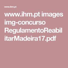 www.ihm.pt images img-concurso RegulamentoReabilitarMadeira17.pdf