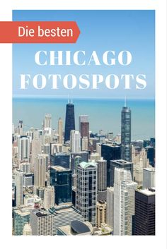 7 tolle Fotospots, die Chicago Skyline zu fotografieren