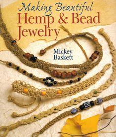 MAKING BEAUTIFUL HEMP AND BEAD JEWLERY by MICKEY BASKETT - PERFECT