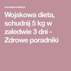 Wojskowa dieta, schudnij 5 kg w zaledwie 3 dni - Zdrowe poradniki