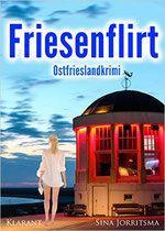 Rezension: Friesenflirt - Sina Jorritsma - Thriller, Krimi, Psychothriller
