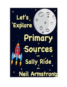 Free! Primary Source Lesson Plan - 2nd, 3rd, 4th grade, Neil Armstrong, Sally Ride