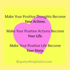Make Your Positive Life Become Your Story.