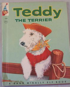 Teddy the Terrier Vintage Children's Book Rand McNally Real Live Animal Book Collectible First Printing Fox Terriers, Chien Fox Terrier, Wirehaired Fox Terrier, Sealyham Terrier, Wire Fox Terrier, Terrier Dogs, Vintage Dog, Vintage Children's Books, Wire Haired Terrier
