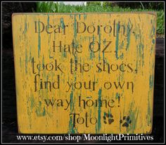 Hey, I found this really awesome Etsy listing at https://www.etsy.com/listing/188057160/dear-dorothy-hate-oz-took-the-shoes-find
