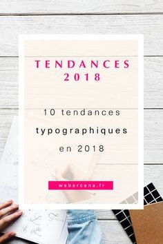 Vous voulez attirer plus de clients ? Voici les 10 tendances typographiques à suivre en 2018 pour avoir un site moderne et attrayant ! #webdesign #branding #typography
