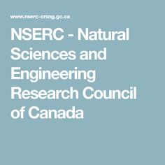 NSERC - Natural Sciences and Engineering Research Council of Canada Science And Nature, Research, Engineering, Management, Action, Canada, How To Plan, Natural, Search