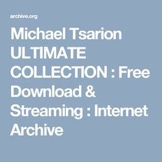 Michael Tsarion ULTIMATE COLLECTION : Free Download & Streaming : Internet Archive