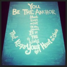 DIY painted anchor canvas :D I used a sharpie paint marker for the words and just free handed it all