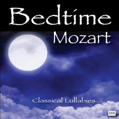 Bedtime Mozart: Classical Lullabies for Babies by Classical Lullabies on Apple Music