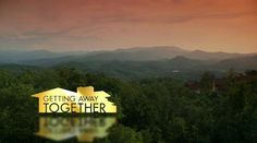 Sevier County, Tennessee (Smoky Mountains) episode of Getting Away Together, a new travel show for PBS member stations