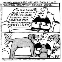 Humans Are Not Very Good At No. 2 - Off The Leash Dog Cartoons by Rupert Fawcett Love Pet, I Love Dogs, Cute Dogs, Dog Jokes, Cat Memes, Dog Humour, Funny Dogs, Funny Animals, Dog Comics