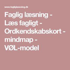 Faglig læsning           - Læs fagligt -         Ordkendskabskort - mindmap - VØL-model