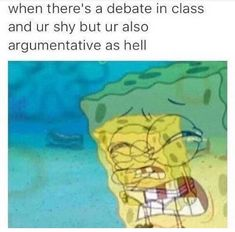 meme about school Mood Funny Spongebob Memes, Stupid Funny Memes, Funny Relatable Memes, Funny Stuff, Funny Gifs, Funny Things, Really Funny, Funny Cute, Hilarious