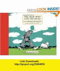 The Man Who Lost His Head (New York Review Childrens Collection) (9781590173329) Claire Huchet Bishop, Robert McCloskey , ISBN-10: 1590173325  , ISBN-13: 978-1590173329 ,  , tutorials , pdf , ebook , torrent , downloads , rapidshare , filesonic , hotfile , megaupload , fileserve