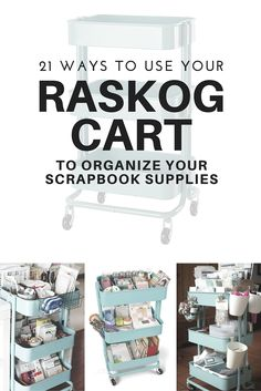 Creative ideas for organizing your scrapbook supplies using the Raskog cart from IKEA.