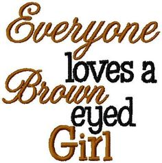 Brown Eyed Girl Embroidery Design INSTANT by BrandysCustomDesigns