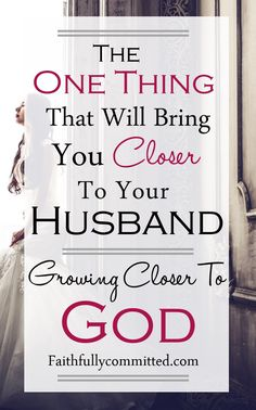 One Thing that will Bring You Closer to Your Husband