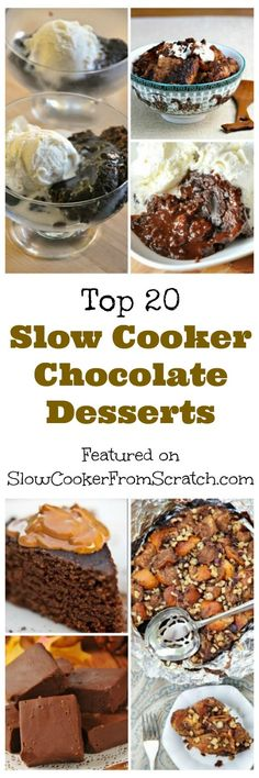 Everyone loves an easy chocolate dessert made in the slow cooker, and here are the Top 20 Slow Cooker Chocolate Desserts from Slow Cooker From Scratch! [featured on SlowCookerFromScratch.com]