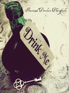 Drink Me.  Because sometimes you need to be bigger and sometimes you need to smaller.