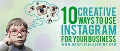 BLOG POST: 10 Creative Ways To Use Instagram For Business  Like most social media websites, Instagram was not designed for business. Businesses are slowly realizing the potential of Instagram in marketing campaigns. This blog post shares with several ways you can use Instagram for your business. Are you using Instagram for your business?  http://www.graphicblueprint.com/10-creative-ways-to-use-instagram-for-your-business/