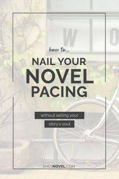 How to Nail Your Novel Pacing Without Selling Your Story's Soul from the How To…