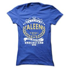 Its an ALEEN Thing You Wouldnt Understand - T Shirt, Hoodie, Hoodies, Year,Name, Birthday T Shirts, Hoodies. Check price ==► https://www.sunfrog.com/Names/Its-an-ALEEN-Thing-You-Wouldnt-Understand--T-Shirt-Hoodie-Hoodies-YearName-Birthday-Ladies.html?41382