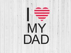 AS6 I love my dad svg I Love My Brother, I Love Mom, Independence Day Photos, Black King And Queen, Love U So Much, Queen Quotes, Svg Cuts, Printable Art, Hand Lettering