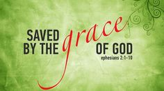 SAVED BY THE GRAC OF GOD!!!