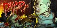 Download Cool Games 'Dead City' For Android, FREE!    Read more: http://twitteling.com/#ixzz2O8L27wRB