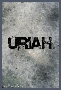 Baby Boy Name: Uriah. Meaning: God is Light. Origin: Hebrew. http://www.pinterest.com/vintagedaydream/baby-names/