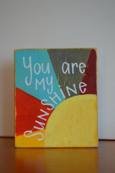 bright colorful you are my sunshine small wooden block